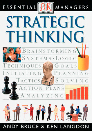 DK Essential Managers: Strategic Thinking by Andy Bruce and Ken Langdon
