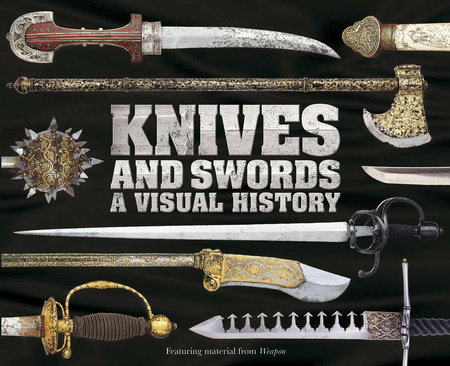 Knives and Swords by DK