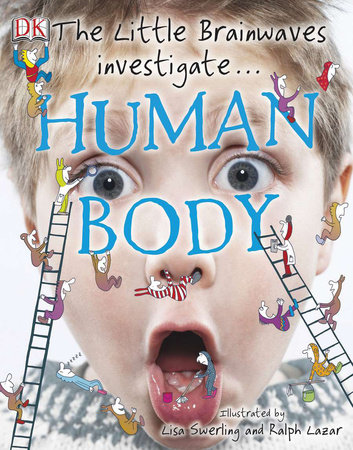 The Little Brainwaves Investigate: Human Body by