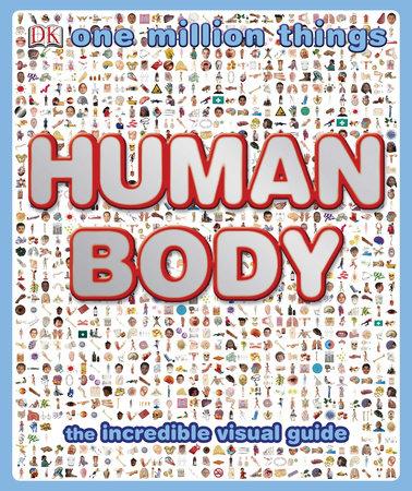 One Million Things: Human Body by Richard Walker