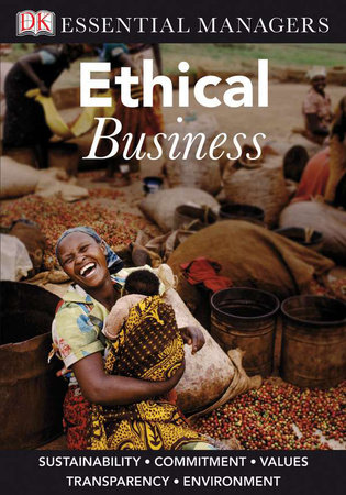 DK Essential Managers: Ethical Business by Linda Ferrell and O.C. Ferrell