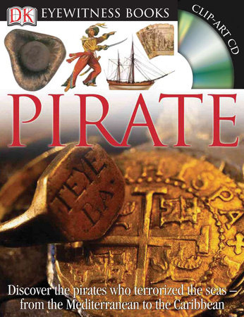 DK Eyewitness Books: Pirate by Richard Platt