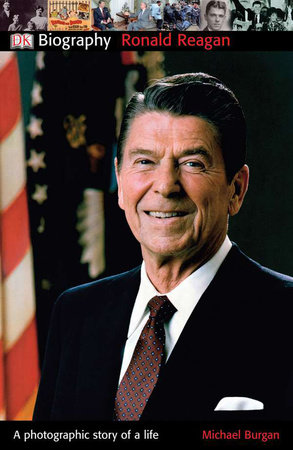 DK Biography: Ronald Reagan by Michael Burgan