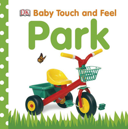 Baby Touch and Feel: Park by DK