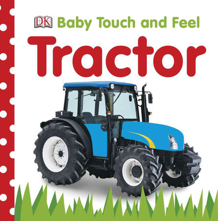 Baby Touch and Feel: Tractor by DK