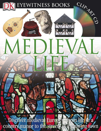 DK Eyewitness Books: Medieval Life by Andrew Langley