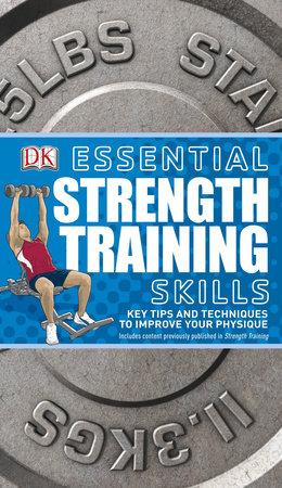 Essential Strength Training Skills by DK