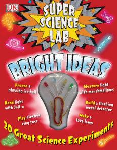 Super Science Lab: Bright Ideas