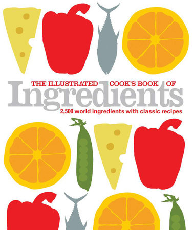 The Illustrated Cook's Book of Ingredients by DK