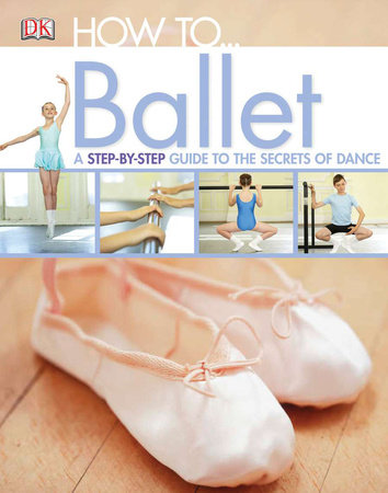 How to...Ballet by DK