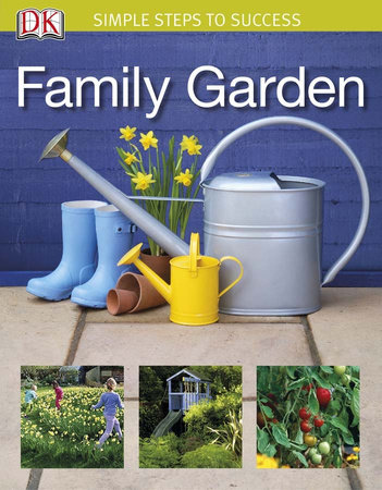 Simple Steps to Success: Family Garden by DK