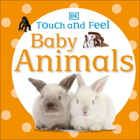 Touch and Feel Baby Animals by DK