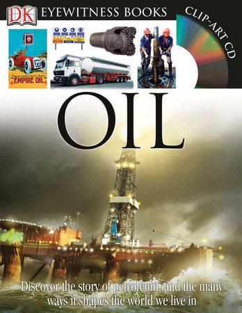 DK Eyewitness Books: Oil by John Farndon