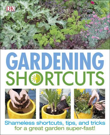 Gardening Shortcuts by DK