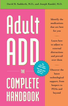 Adult ADD by David B. Sudderth, M.D. and Joseph Kandel, M.D.