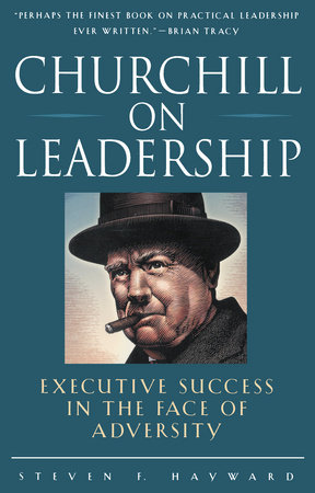 Churchill on Leadership by Steven F. Hayward