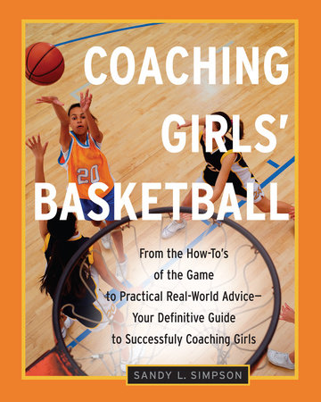 Coaching Girls' Basketball by Sandy Simpson
