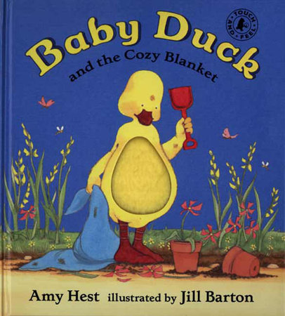 Baby Duck and the Cozy Blanket by Amy Hest