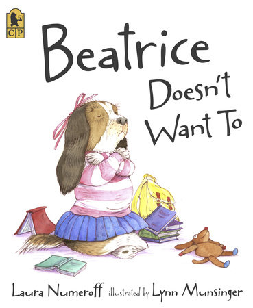 Beatrice Doesn't Want To by Laura Numeroff