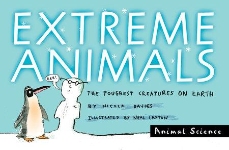 Extreme Animals by Nicola Davies