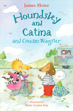 Houndsley and Catina and Cousin Wagster by James Howe