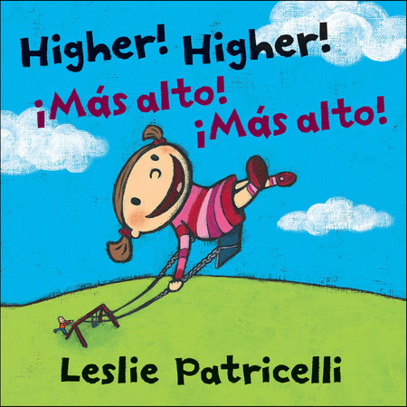 Higher! Higher! Mas Alto! Mas Alto! by Leslie Patricelli