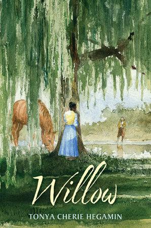 Willow by Tonya Cherie Hegamin