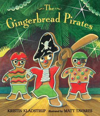 The Gingerbread Pirates Gift Edition by Kristin Kladstrup