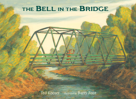 The Bell in the Bridge by Ted Kooser