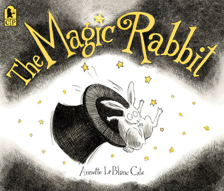 The Magic Rabbit by Annette LeBlanc Cate