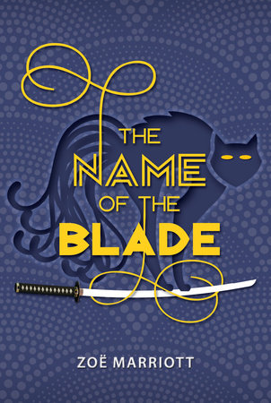 The Name of the Blade by Zoe Marriott