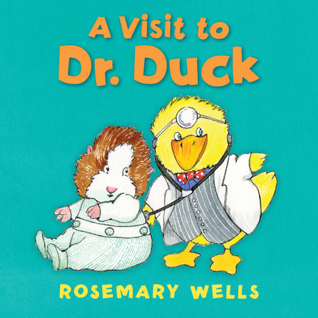 A Visit to Dr. Duck by Rosemary Wells