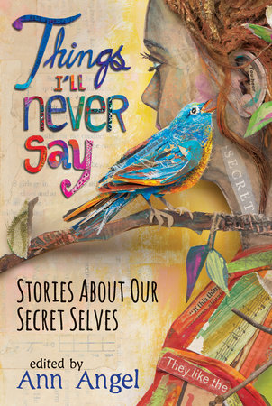 Things I'll Never Say by Ann Angel