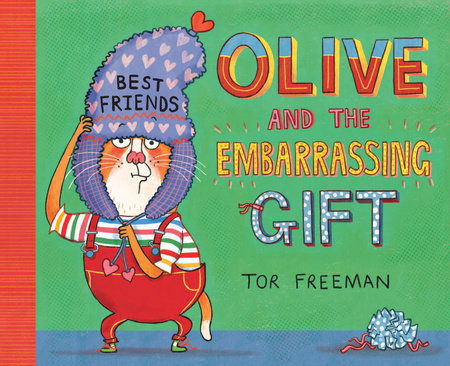 Olive and the Embarrassing Gift by Tor Freeman