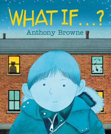 What If... ? by Anthony Browne