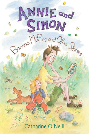 Annie and Simon: Banana Muffins and Other Stories by Catharine O'Neill
