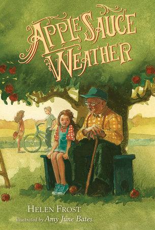 Applesauce Weather by Helen Frost