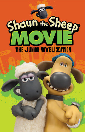 Shaun the Sheep Movie - The Junior Novel by Martin Howard