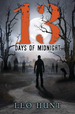 Thirteen Days of Midnight by Leo Hunt