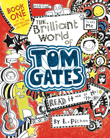 The Brilliant World of Tom Gates by L. Pichon