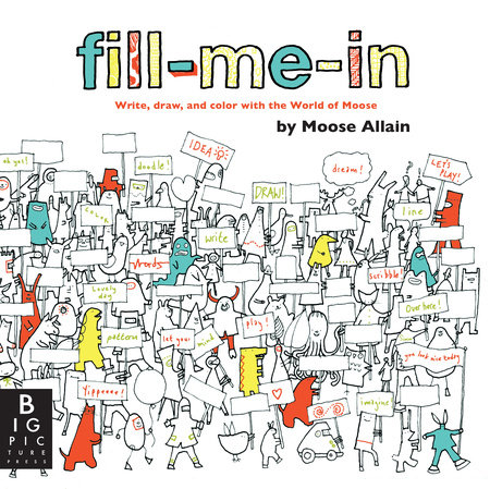 Fill-Me-In by Moose Allain