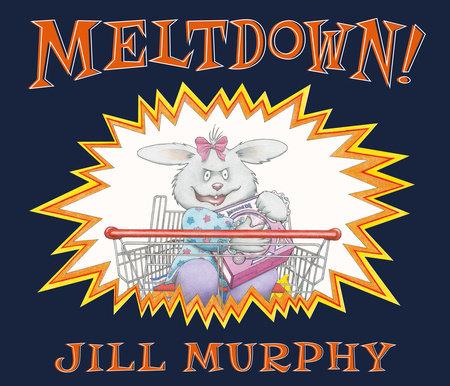 Meltdown! by Jill Murphy