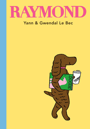 Raymond by Yann Le Bec and Gwendal Le Bec