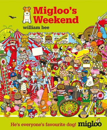 Migloo's Weekend by William Bee
