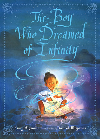 The Boy Who Dreamed of Infinity: A Tale of the Genius Ramanujan by Amy Alznauer