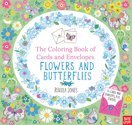The Coloring Book of Cards and Envelopes: Flowers and Butterflies by Nosy Crow