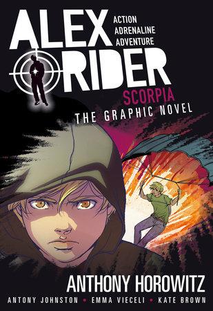 Scorpia: An Alex Rider Graphic Novel by Anthony Horowitz and Antony Johnston