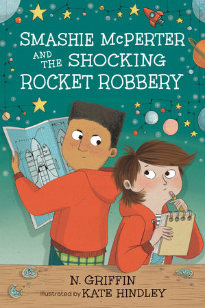 Smashie McPerter and the Shocking Rocket Robbery by N. Griffin