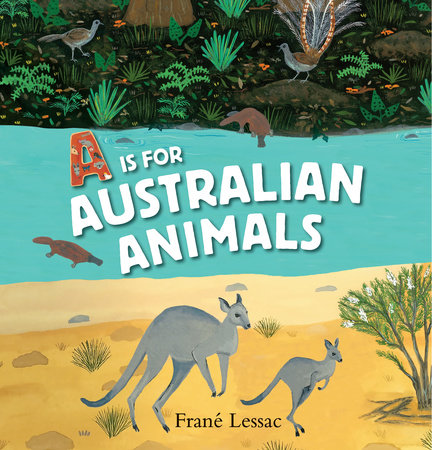 A Is for Australian Animals by Frané Lessac