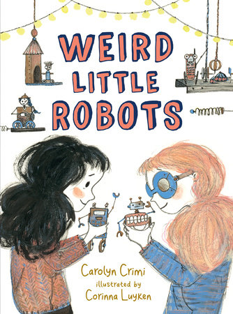 Weird Little Robots by Carolyn Crimi